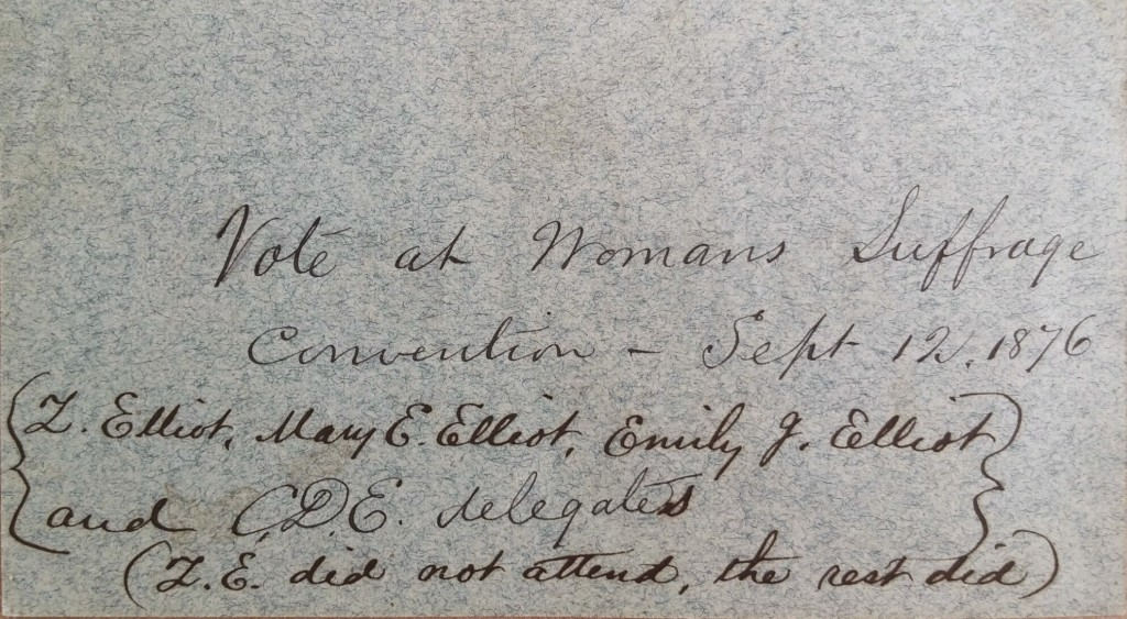 """Vote at Womans Suffrage Convention- Sept 12, 1876 L. Elliot, Mary E. Elliot, Emily J. Elliot and CDE delegates (T.E. did not attend, the rest did)""."